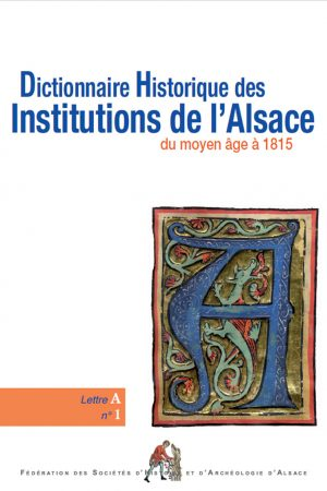 Dictionnaire historique des institutions de l'Alsace - A