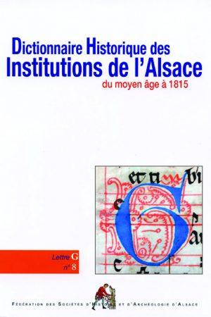 Dictionnaire historique des institutions de l'Alsace - G