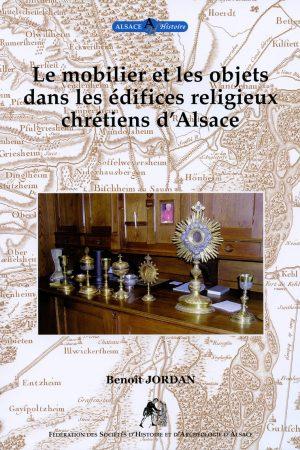 Le mobilier et les objets dans les édifices religieux chrétiens en Alsace