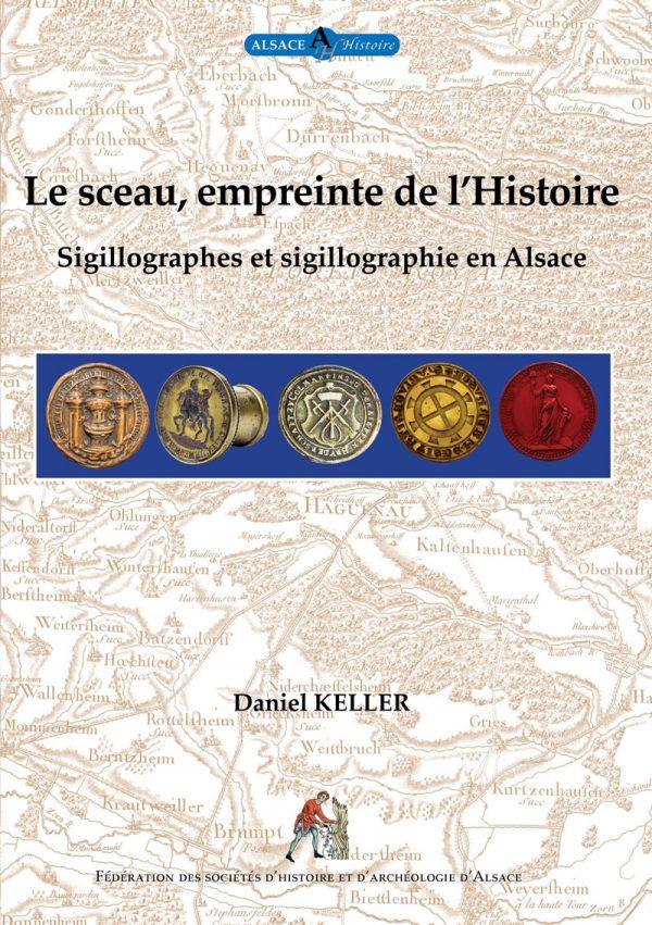 Le sceau, empreinte de l'Histoire. Sigillographes et sigillographies en Alsace