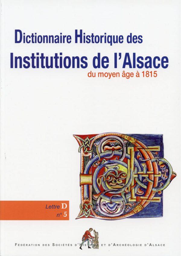 Dictionnaire historique des institutions de l'Alsace - D