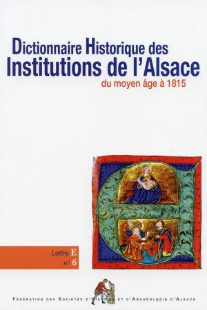 Dictionnaire historique des institutions de l'Alsace - E
