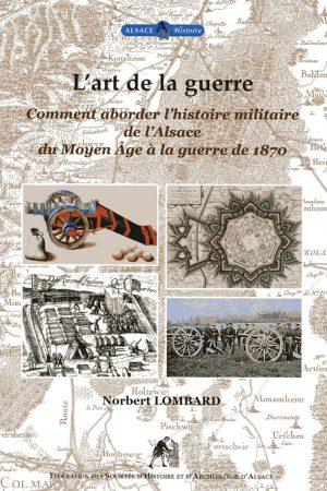 L'art de la guerre - histoire militaire en Alsace