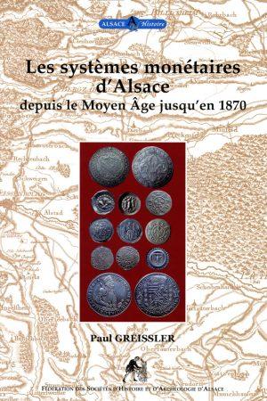 Les systèmes monétaires d'Alsace depuis le Moyen Âge jusqu'en 1870