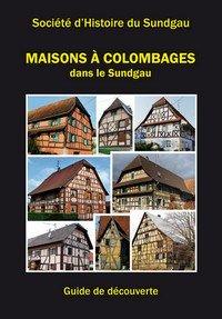 Maisons à colombages - société d'histoire du Sundgau